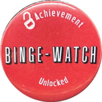 Achievement: Binge-Watch  Button